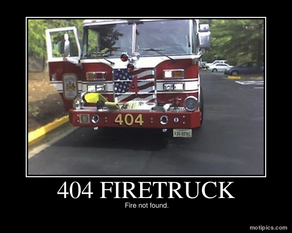 404 Firetruck Motivational & Demotivational Photo