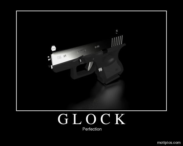 Glock Motivational & Demotivational Photo
