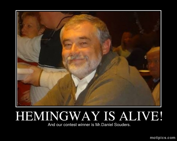 Hemingway is alive! Motivational & Demotivational Photo