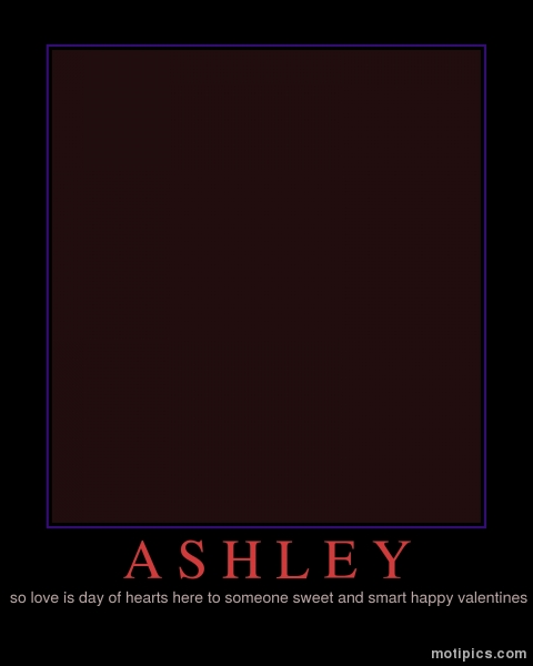 ASHLEY Motivational & Demotivational Photo