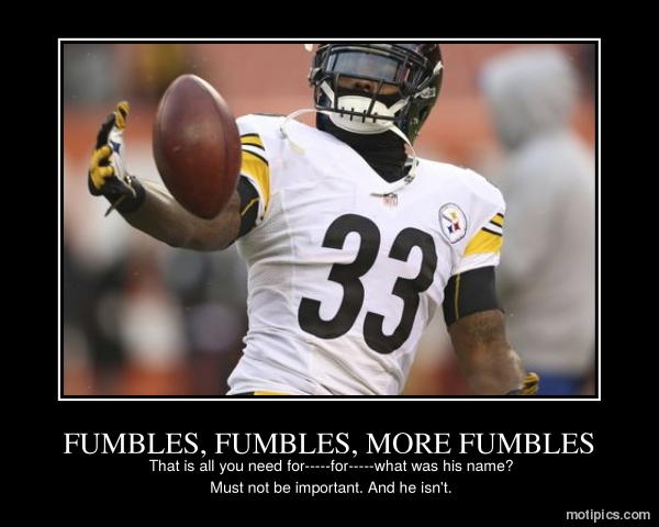 FUMBLES, FUMBLES, MORE FUMBLES Motivational & Demotivational Photo